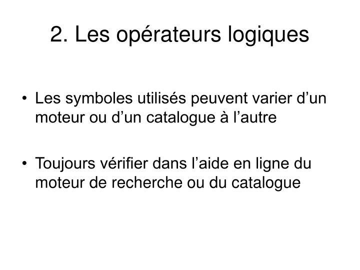 2. Les opérateurs logiques