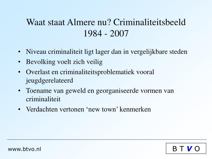 Waat staat almere nu criminaliteitsbeeld 1984 2007