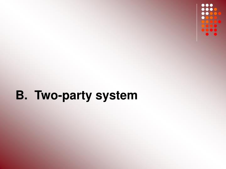 B.  Two-party system