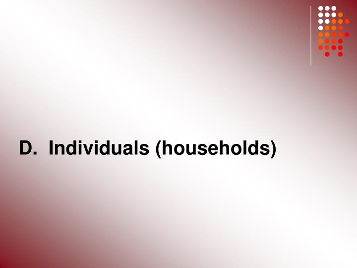 D.  Individuals (households)