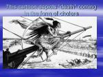 this cartoon depicts death coming in the form of cholera