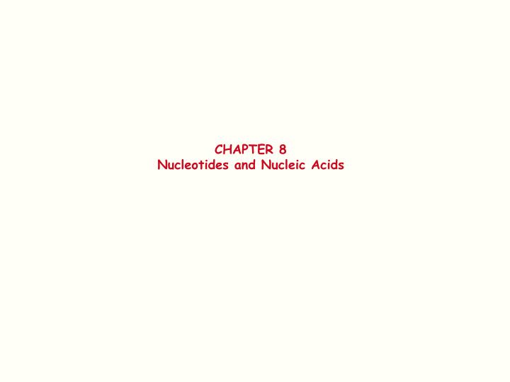 chapter 8 nucleotides and nucleic acids n.