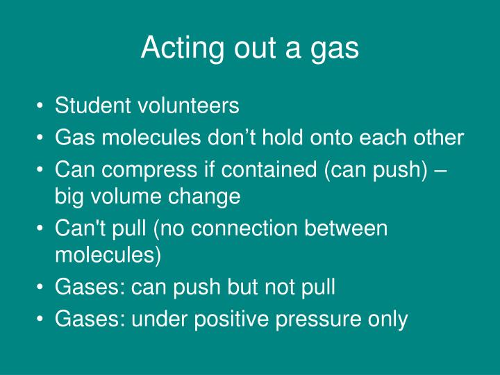 Acting out a gas
