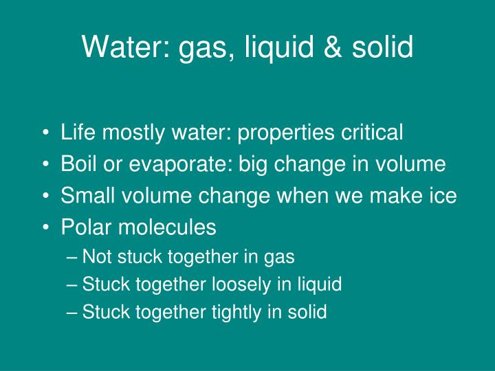 Water: gas, liquid & solid