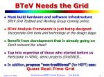 btev needs the grid