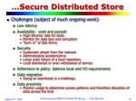 secure distributed store