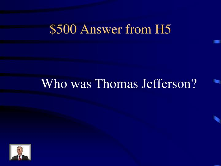 $500 Answer from H5