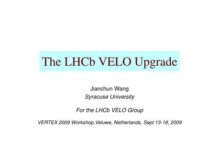 the lhcb velo upgrade n.