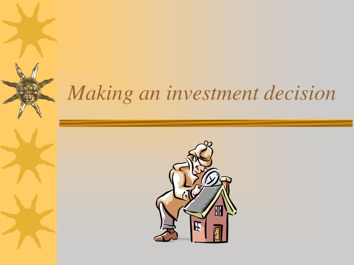 decision making and investment decisions The literature on strategic investment decision (sid) making practices 1 has provided ample evidence of the general use of capital budgeting techniques, such as dcf (eg alkaraan and northcott, 2006, arnold and hatzopoulos, 2000, farragher et al, 1999, graham and harvey, 2001, pike, 1996.