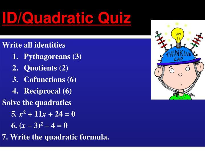 Id quadratic quiz