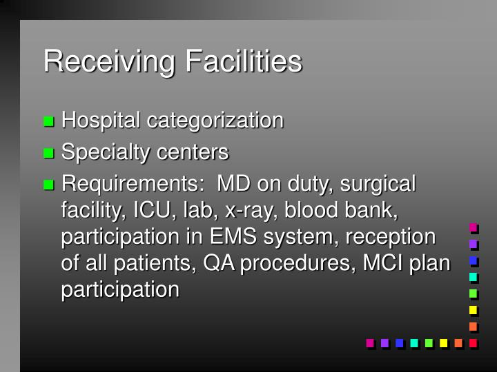 Receiving Facilities