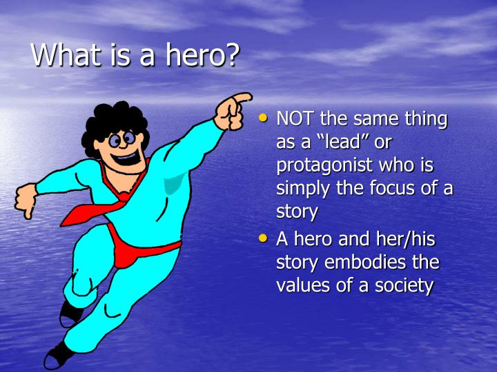 What is a hero