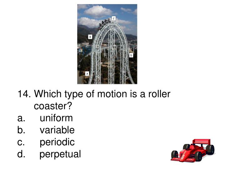 14. Which type of motion is a roller