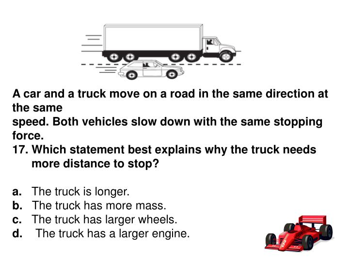 A car and a truck move on a road in the same direction at the same