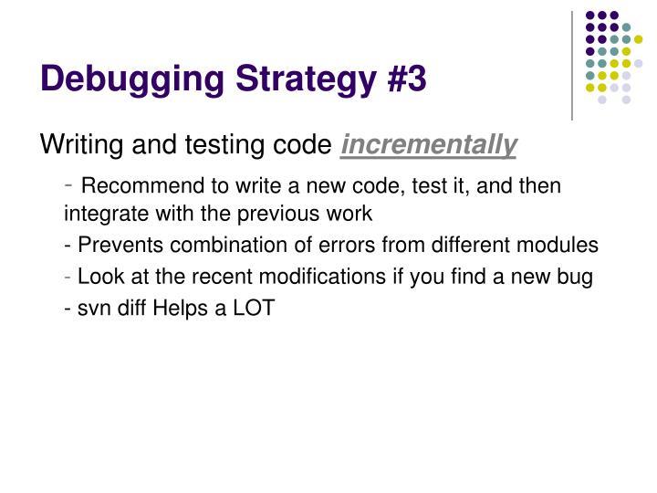 Debugging Strategy #3
