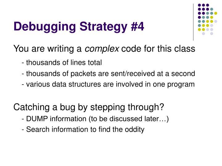 Debugging Strategy #4