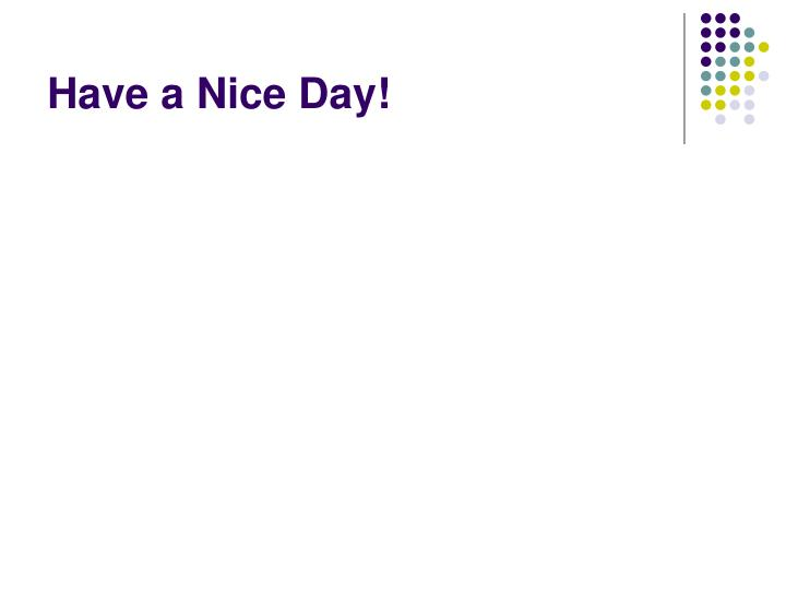 Have a Nice Day!