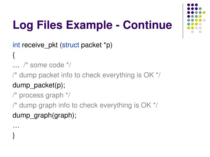 Log Files Example - Continue