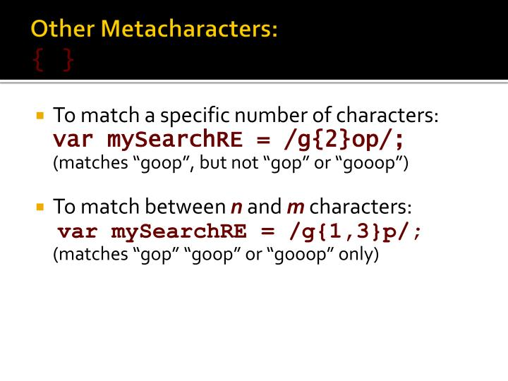 Other Metacharacters:
