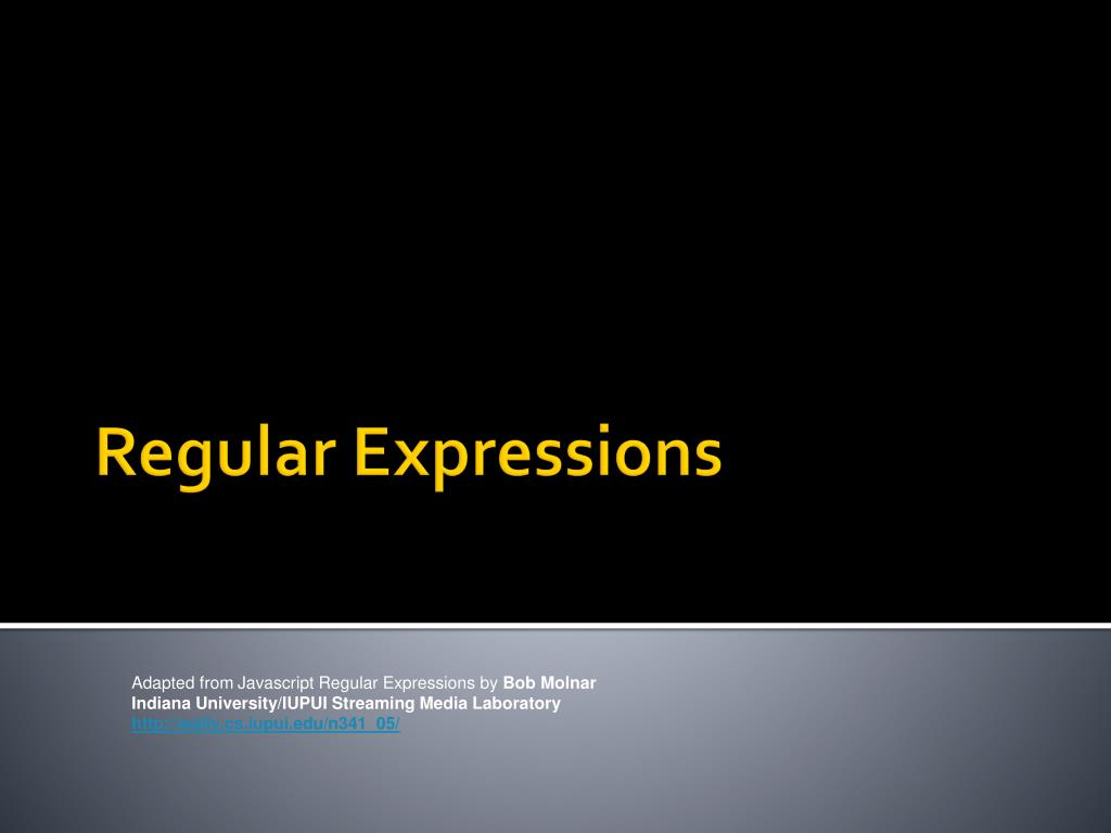 PPT - Regular Expressions PowerPoint Presentation - ID:3774936