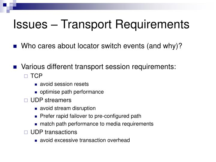 Issues – Transport Requirements