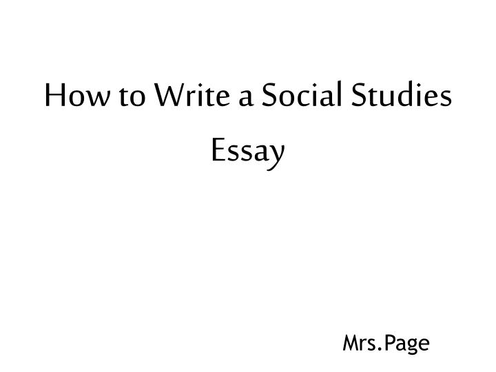 writing in social studies Preface: writing across the curriculum – social studies writing: an important element in learning social studies teachers of social studies are faced with the task of assisting students in the acquisition of.