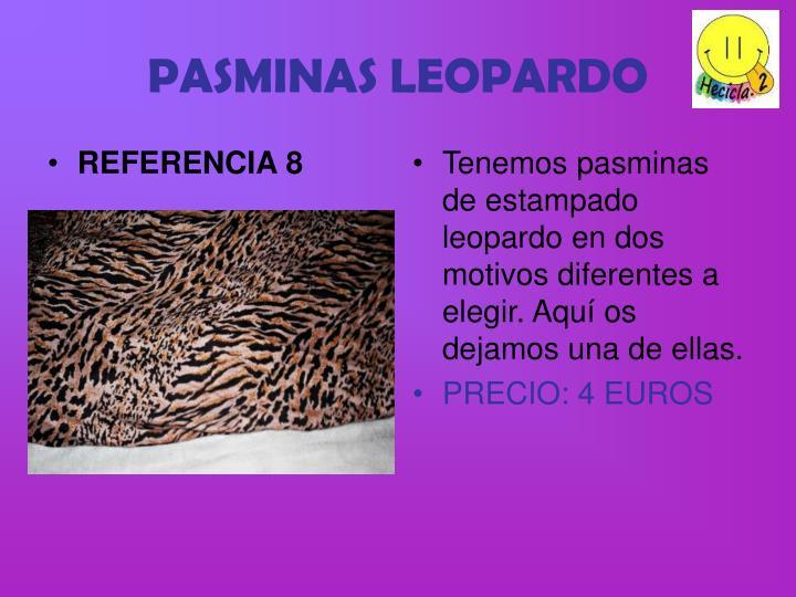 Tenemos pasminas de estampado leopardo en dos motivos diferentes a elegir. Aquí os dejamos una de ellas.