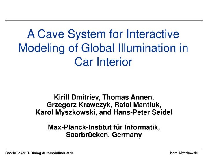a cave system for interactive modeling of global illumination in car interior