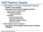 hdr pipeline display
