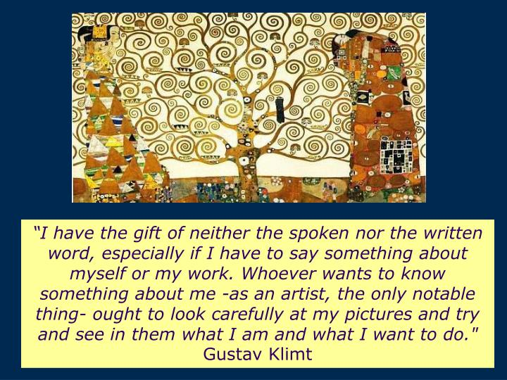 """""""I have the gift of neither the spoken nor the written word, especially if I have to say something about myself or my work. Whoever wants to know something about me -as an artist, the only notable thing- ought to look carefully at my pictures and try and see in them what I am and what I want to do."""""""