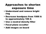 approaches to shorten exposure time