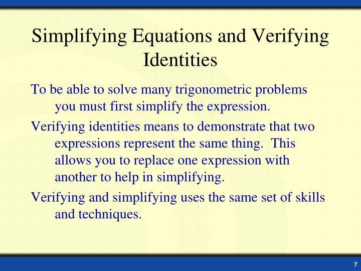 Simplifying Equations and Verifying Identities