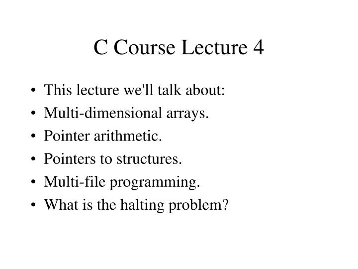 c course lecture 4 n.