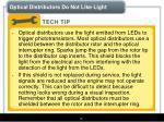 optical distributors do not like light