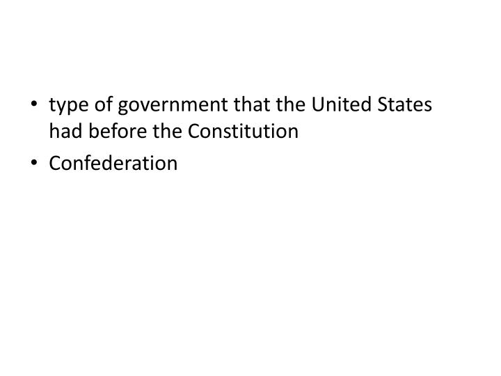 type of government that the United States had before the