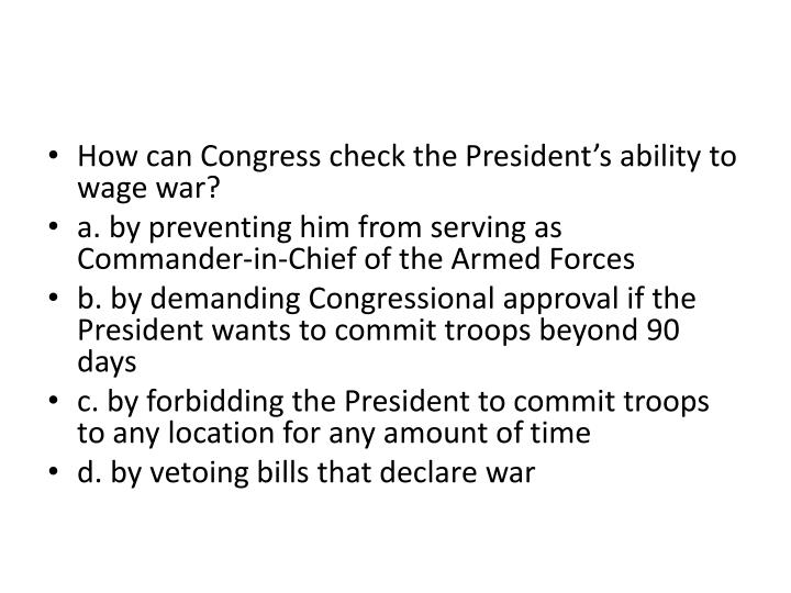 How can Congress check the President's ability to wage war?
