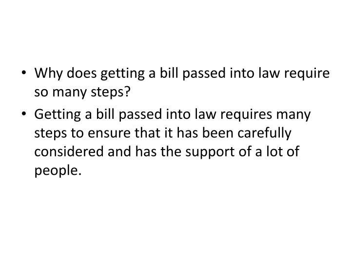 Why does getting a bill passed into law require so many steps?