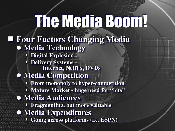 The Media Boom!