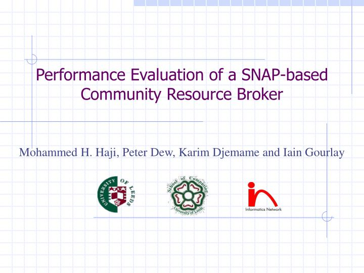 Performance evaluation of a snap based community resource broker