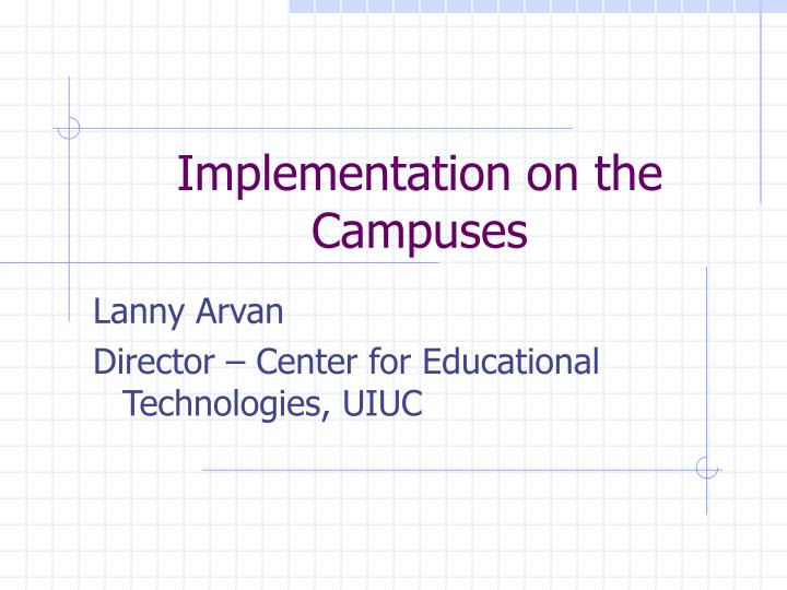implementation on the campuses n.