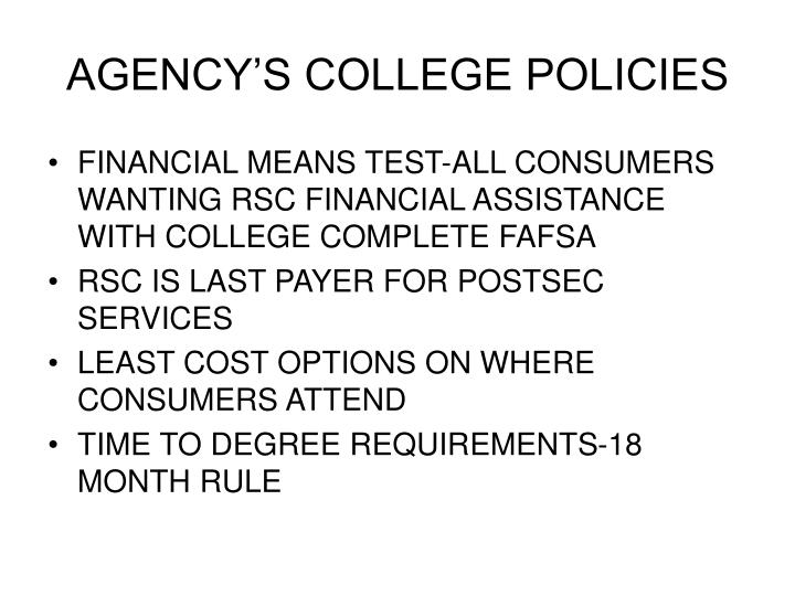 AGENCY'S COLLEGE POLICIES