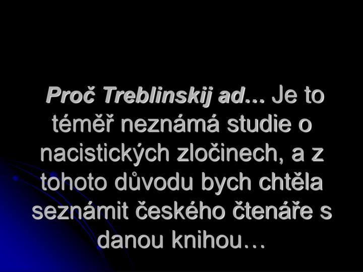 Proč Treblinskij ad…