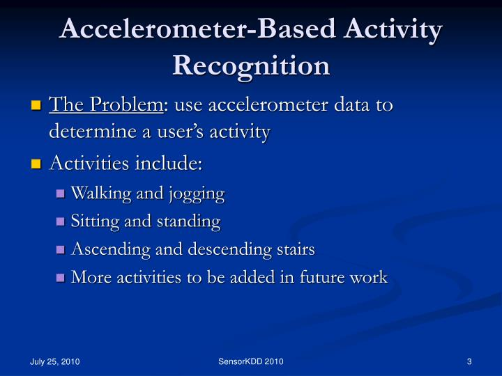 Accelerometer based activity recognition