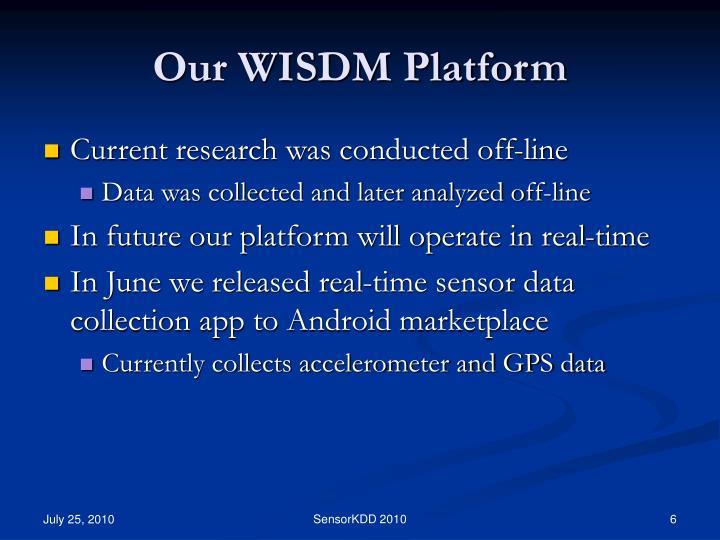 Our WISDM Platform