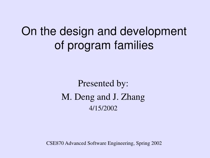 on the design and development of program families
