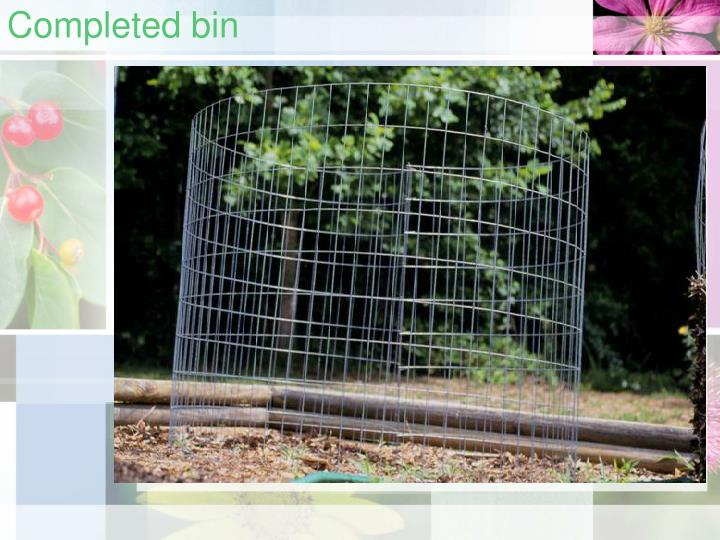 Completed bin