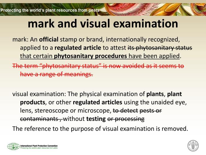 mark and visual examination