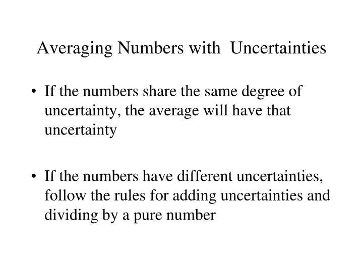 Averaging Numbers with  Uncertainties
