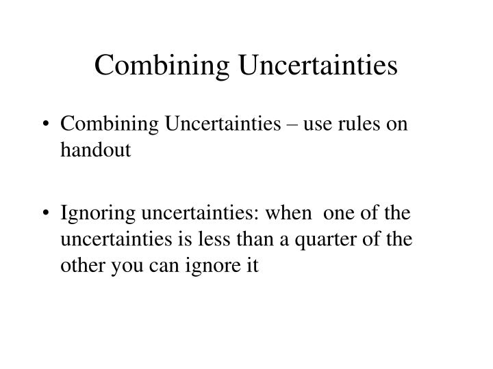 Combining Uncertainties