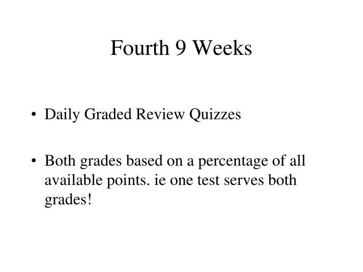 Fourth 9 Weeks